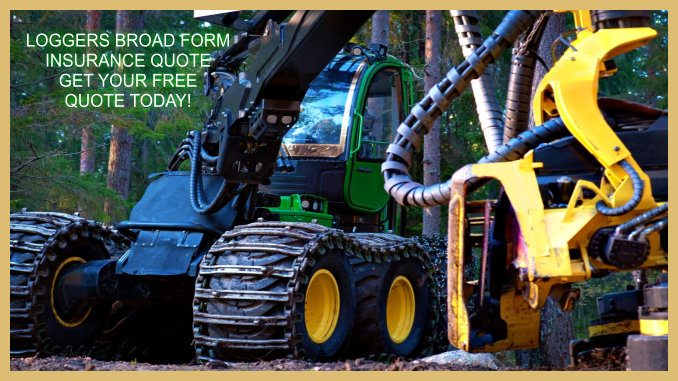 Loggers Broad Form Insurance